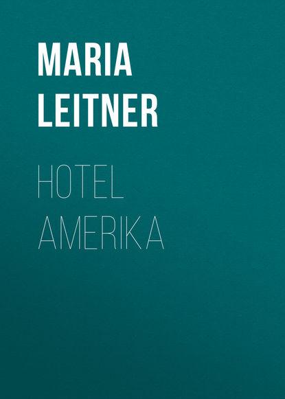Maria Leitner Hotel Amerika amerika page 2