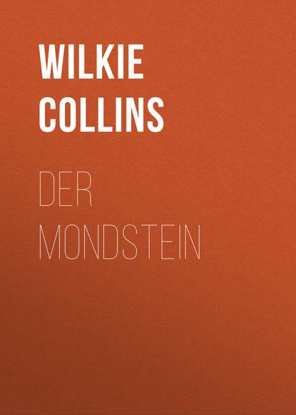 Фото - Уилки Коллинз Der Mondstein уилки коллинз amors pfeil