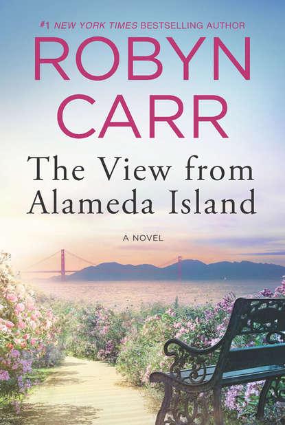 Фото - Robyn Carr The View From Alameda Island robyn carr na zakręcie