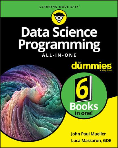 John Paul Mueller Data Science Programming All-in-One For Dummies john paul mueller python for data science for dummies