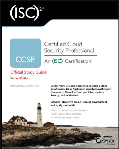 Ben Malisow (ISC)2 CCSP Certified Cloud Security Professional Official Study Guide ben halpert auditing cloud computing a security and privacy guide