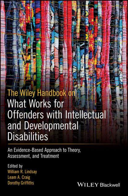 Группа авторов The Wiley Handbook on What Works for Offenders with Intellectual and Developmental Disabilities недорого