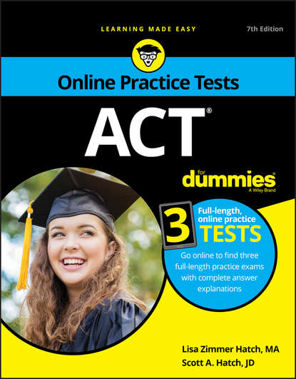 Scott A. Hatch ACT For Dummies, with Online Practice slavin laurence how to manage your gp practice