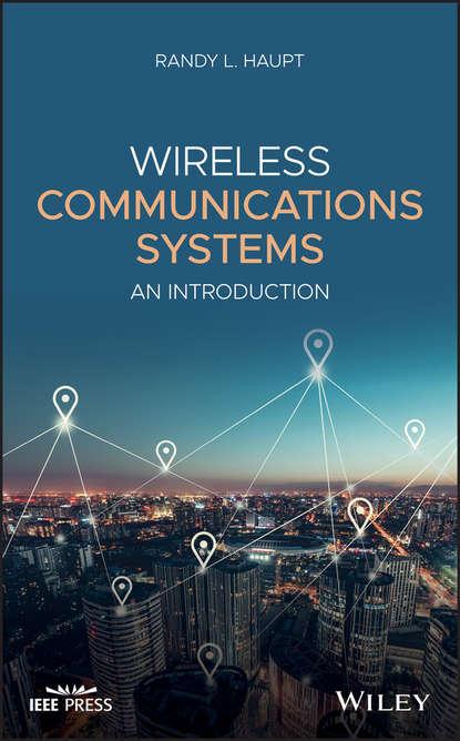 Randy L. Haupt Wireless Communications Systems недорого