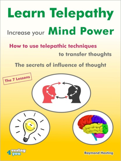 Фото - Raymond Hesting Learn Telepathy - increase your Mind Power michelle inc steven unlock the secret to manifesting your desires and living in abundance the power of visualization