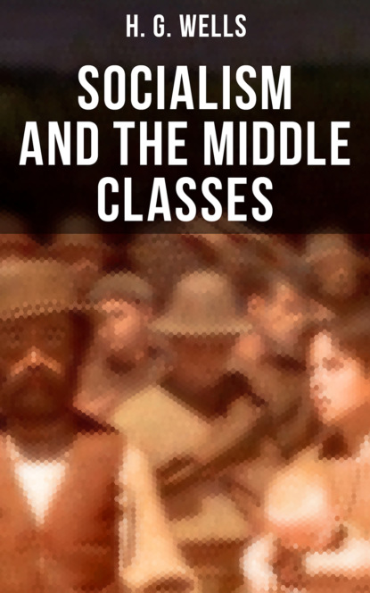 H. G. Wells H. G. Wells: Socialism and the Middle Classes недорого