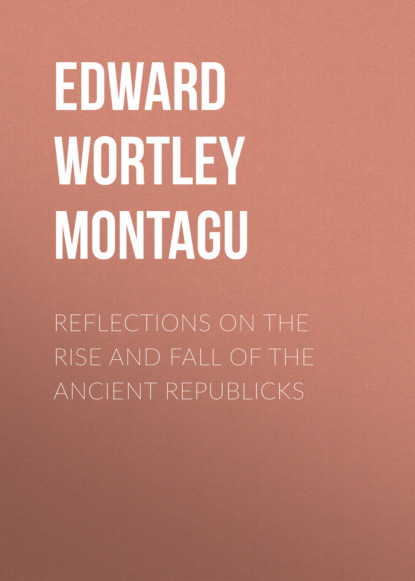 Фото - Edward Wortley Montagu Reflections on the Rise and Fall of the Ancient Republicks ремень montagu mfc47530243ab