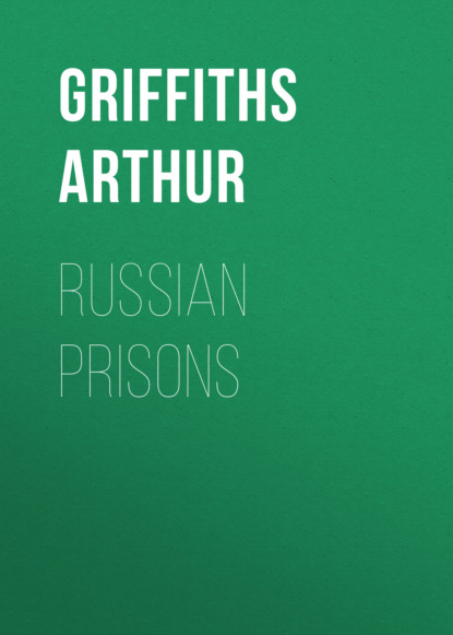 Фото - Griffiths Arthur Russian Prisons griffiths arthur a son of mars