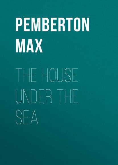 Pemberton Max The House Under the Sea pemberton max jewel mysteries