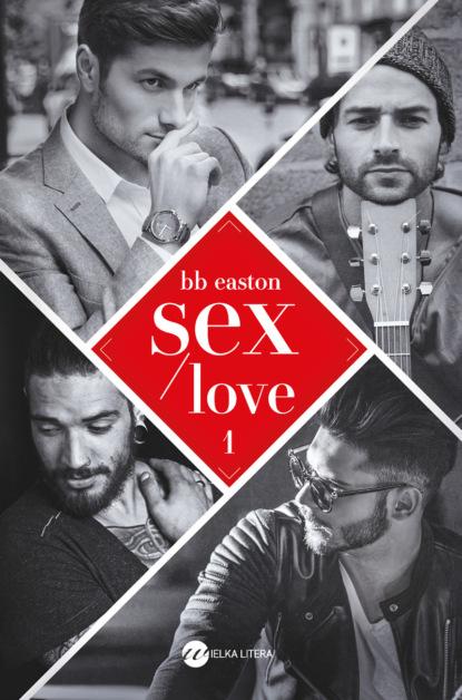 B.B. Easton Sex/Love dossie easton ética promiscua