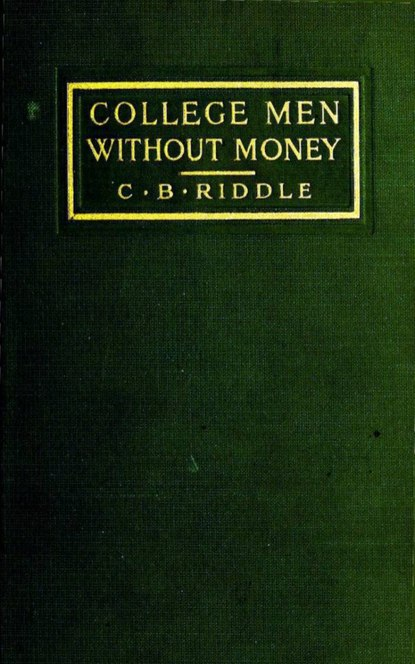 Carl Riddle College Men Without Money lucille jr orr succeed without university degrees mentors or money