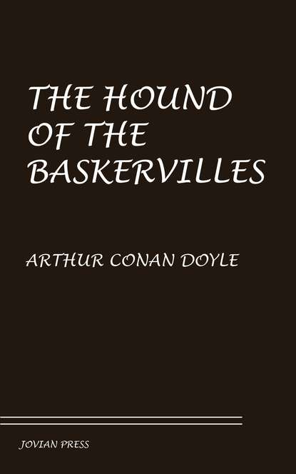 Артур Конан Дойл The Hound of the Baskervilles артур конан дойл pies baskerville ów hound of the baskerville