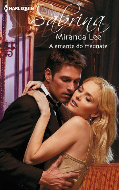Фото - Miranda Lee A amante do magnata miranda lee a amante proibida do chefe