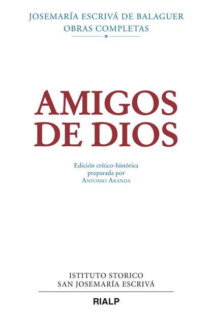 Фото - Josemaria Escriva de Balaguer Amigos de Dios (crítico-histórica) św josemaria escriva droga
