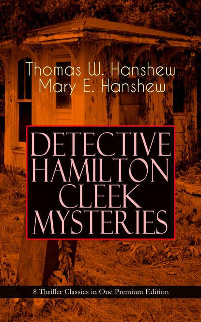 Thomas W. Hanshew DETECTIVE HAMILTON CLEEK MYSTERIES – 8 Thriller Classics in One Premium Edition bluecraft llc thinkin logs hamilton edition