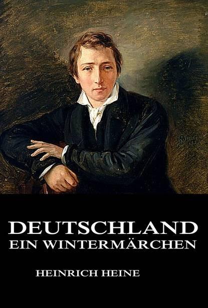 Heinrich Heine Deutschland - Ein Wintermärchen heinrich heine deutschland ein wintermarchen
