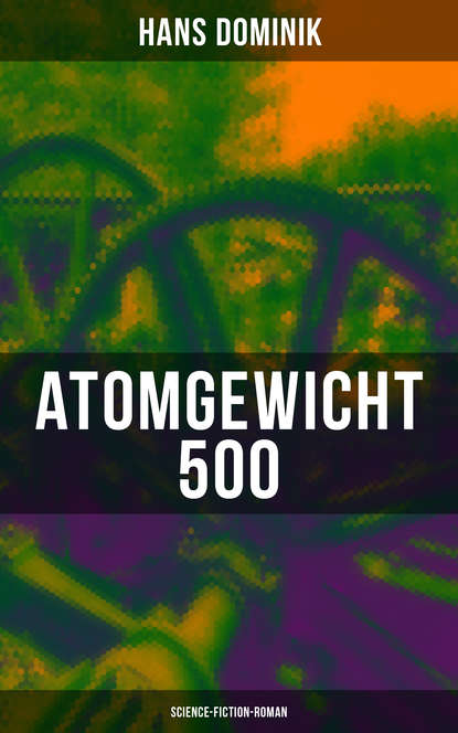 Hans Dominik Atomgewicht 500 (Science-Fiction-Roman)