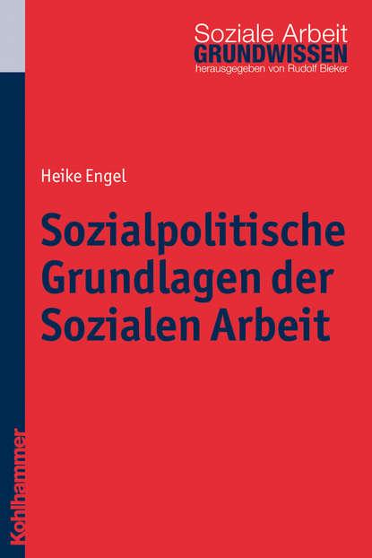 Heike Engel Sozialpolitische Grundlagen der Sozialen Arbeit ursula hochuli freund kooperative prozessgestaltung in der sozialen arbeit