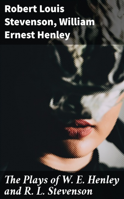 Robert Louis Stevenson The Plays of W. E. Henley and R. L. Stevenson stevenson r l new arabian nights
