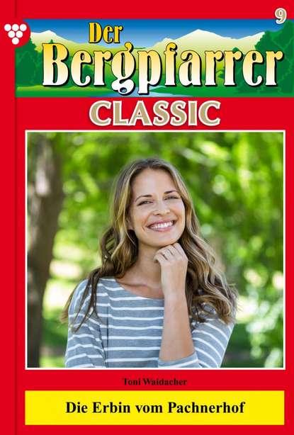 Toni Waidacher Der Bergpfarrer Classic 9 – Heimatroman недорого