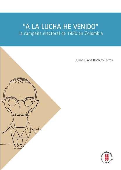 Julián David Romero Torres A la lucha he venido julián zícari crisis económicas argentinas