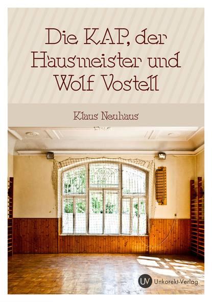 Klaus Neuhaus Die Kap, der Hausmeister und Wolf Vostell wolf klaus peter totenstille im watt