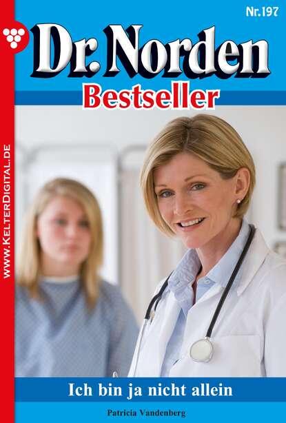 Patricia Vandenberg Dr. Norden Bestseller 197 – Arztroman недорого