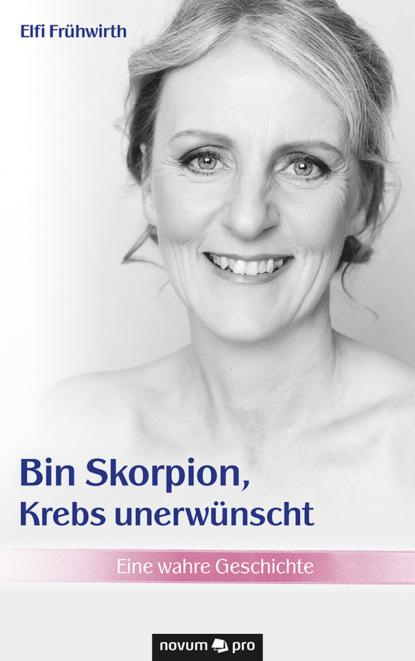 Elfi Frühwirth Bin Skorpion, Krebs unerwünscht elfi beck purposeful singleness
