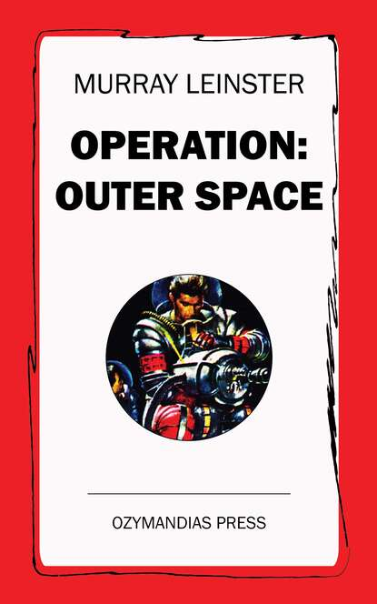 Murray Leinster Operation: Outer Space