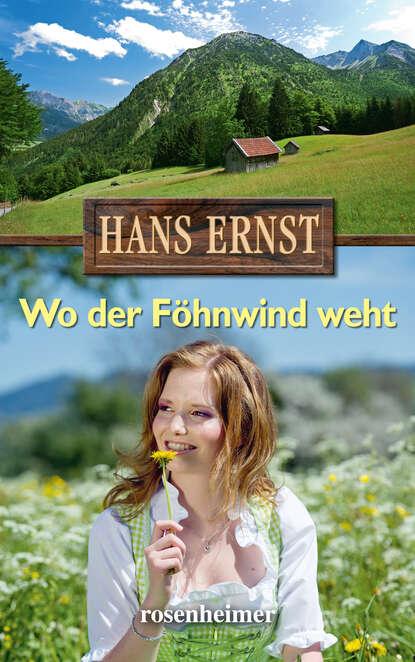 Фото - Hans Ernst Wo der Föhnwind weht hans ernst wo der föhnwind weht