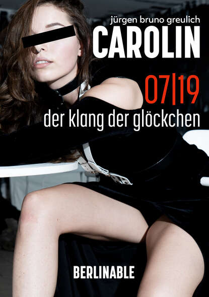 Jürgen Bruno Greulich Carolin. Die BDSM Geschichte einer Sub - Folge 7 недорого