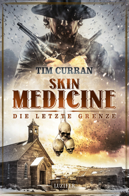 Tim Curran SKIN MEDICINE - Die letzte Grenze tim curran kopfjäger