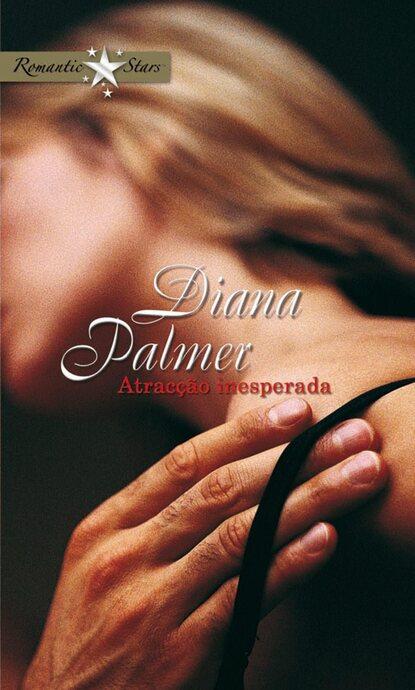 Diana Palmer Atracção inesperada diana palmer desperado