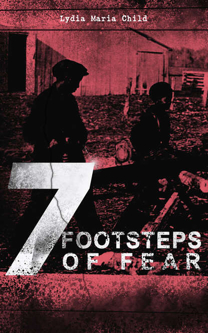 Lydia Maria Child 7 FOOTSTEPS OF FEAR richard holmes footsteps
