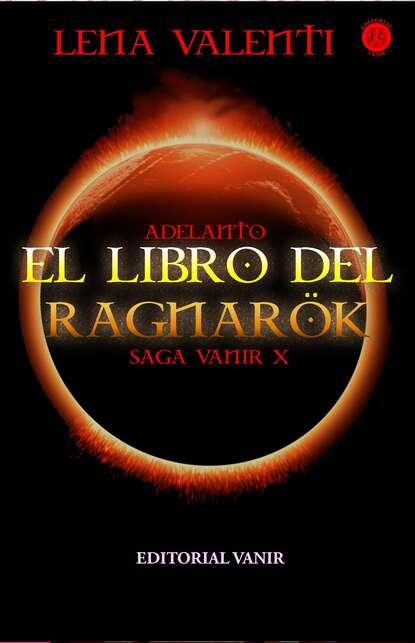 Lena Valenti Adelanto editorial de El libro del Ragnarök, Saga Vanir X недорого