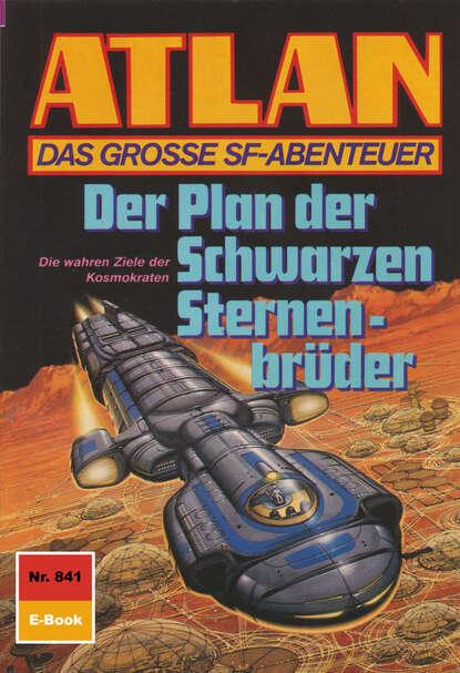 Peter Griese Atlan 841: Der Plan der Schwarzen Sternenbrüder peter griese atlan 666 duell der unerbittlichen