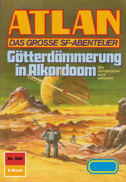 Peter Griese Atlan 848: Götterdämmerung in Alkordoom peter griese atlan 666 duell der unerbittlichen