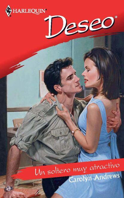 Carolyn Andrews Un soltero muy atractivo susan meier un peligro muy atractivo