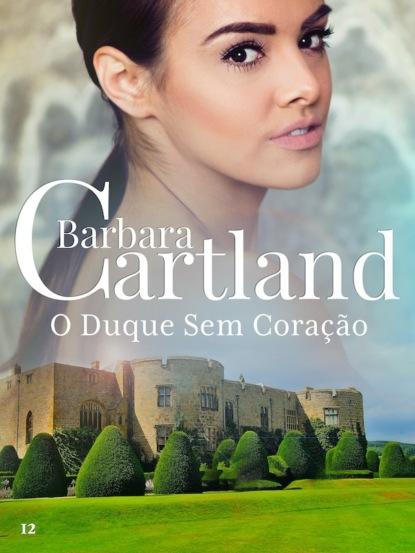 Barbara Cartland O Duque Sem Coração barbara cartland el secreto del duque