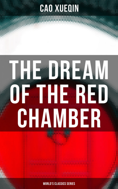 Cao Xueqin The Dream of the Red Chamber (World's Classics Series) the echo chamber