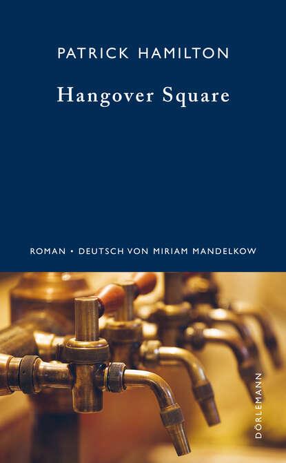 Patrick Hamilton Hangover Square