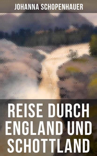 Фото - Johanna Schopenhauer Reise durch England und Schottland stephanie linnhe durch und durch dämonisch inc