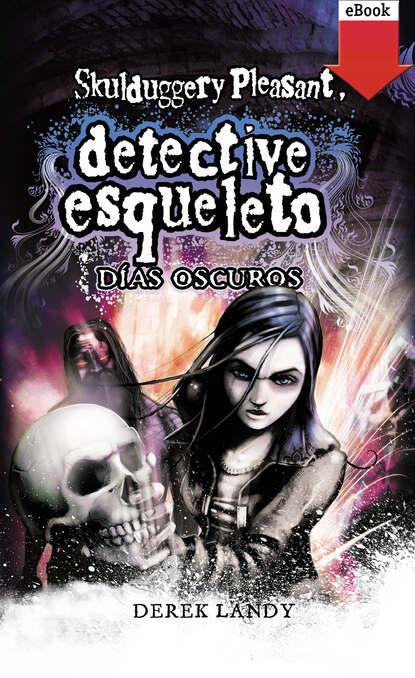 Derek Landy Detective Esqueleto: Días oscuros derek landy mortal coil