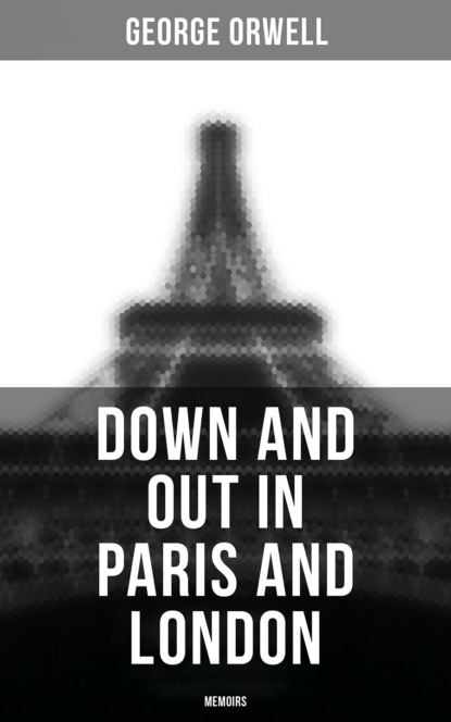George Orwell Down and Out in Paris and London: Memoirs недорого