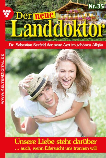 Tessa Hofreiter Der neue Landdoktor 35 – Arztroman tessa hofreiter der neue landdoktor 84 – arztroman