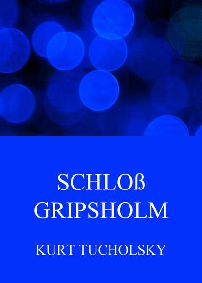 kurt tucholsky traktat über den hund Kurt Tucholsky Schloss Gripsholm