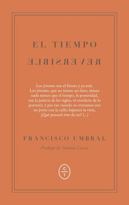 Фото - Francisco Umbral El tiempo reversible francisco lópez porcal atrapados en el umbral