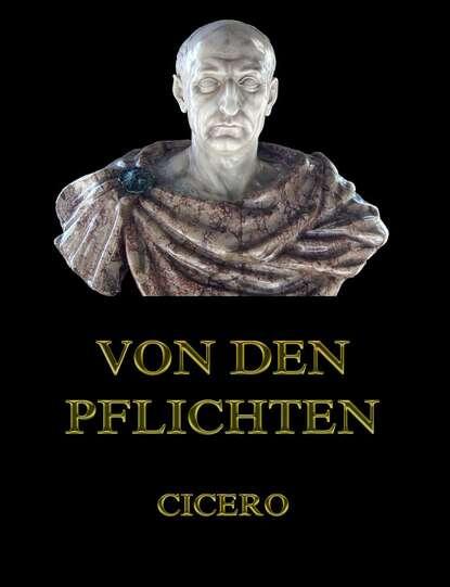 cicero orations Cicero Von den Pflichten