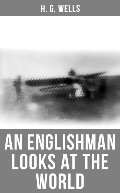 H. G. Wells H. G. Wells: An Englishman Looks at the World h g wells you can t be too careful