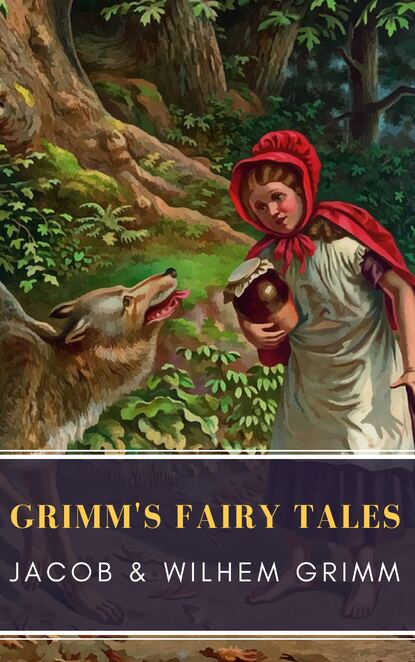 Jacob Grimm Grimm's Fairy Tales: Complete and Illustrated недорого